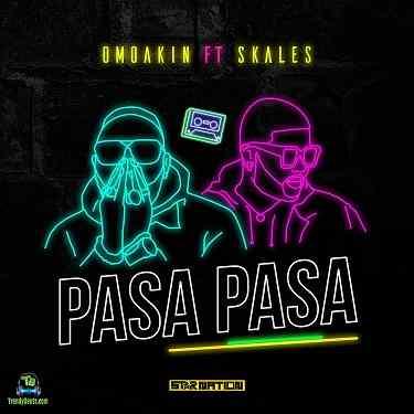 OmoAkin - Pasa Pasa ft Skales