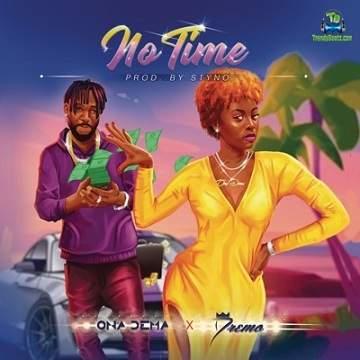 Ona Dema - No Time ft Dremo