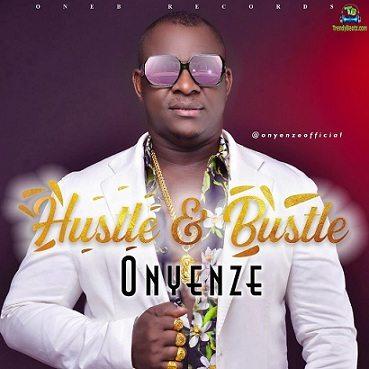 Onyenze - Hustle And Bustle