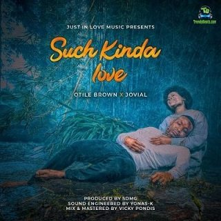 Otile Brown - Such Kinda Love ft Jovial