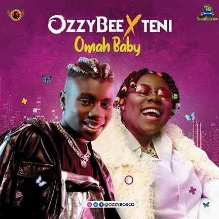 OzzyBee - Omah Baby ft Teni