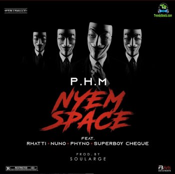 PHM - Nyem Space ft Phyno, Rhatti, Nuno, Cheque