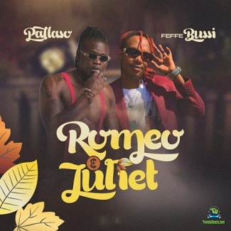 Pallaso - Romeo And Juliet ft Feffe Bussi