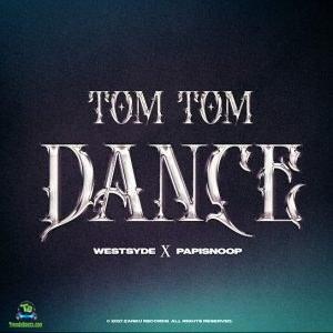 Papisnoop - Tom Tom Dance ft Westsyde