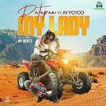 Patapaa - My Lady ft AY Poyoo