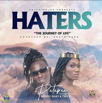 Patapaa - Haters ft Wendy Shay, Twicy