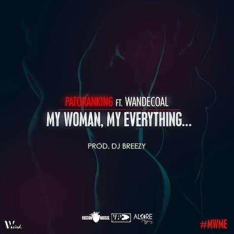 Patoranking - My Woman My Everything ft Wande  Coal