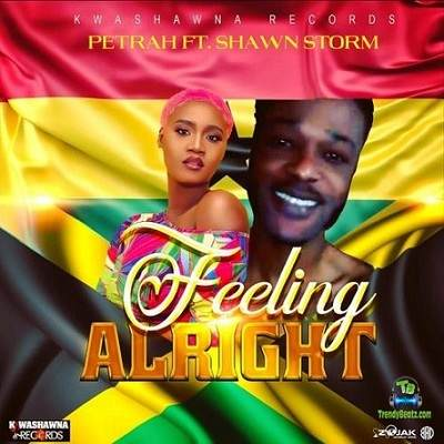 Petrah - Feeling Alright ft Shawn Storm