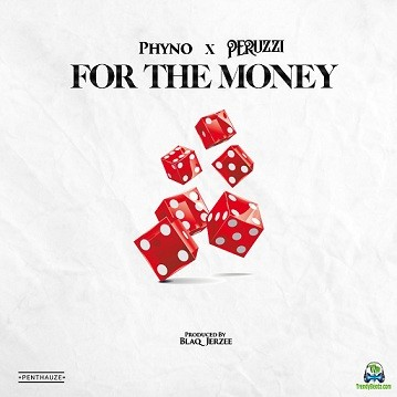 Phyno - For The Money ft Peruzzi