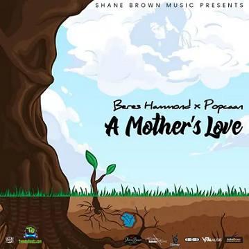 Popcaan - A Mothers Love ft Beres Hammond