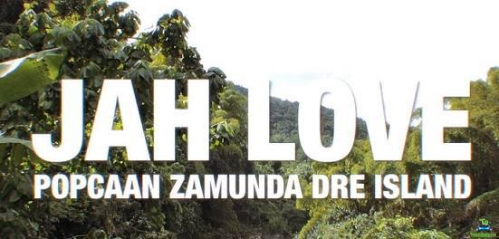Popcaan - Jah Love ft Zamunda, Dre Island