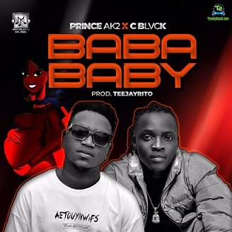 Prince AK2 - Baba Baby ft C Blvck C Black