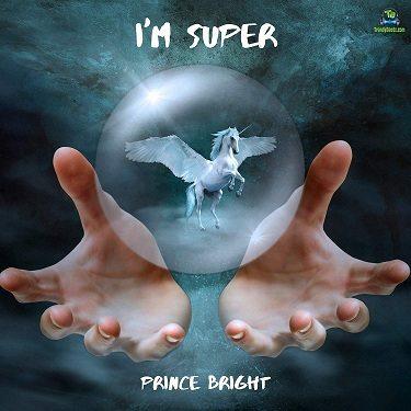 Prince Bright - I'm Super (Im Super)