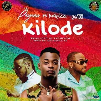 Pryme - Kilode ft Davido, Peruzzi