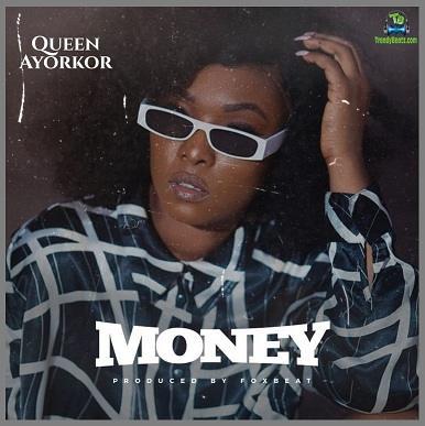 Queen Ayorkor - Money