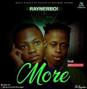 Raynerboy - More ft Brycekyd