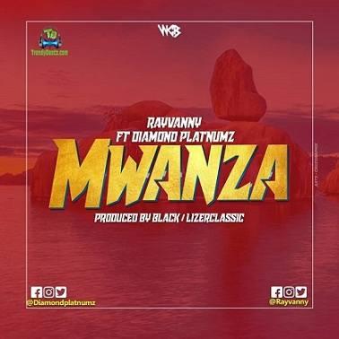 Rayvanny - Mwanza ft Diamond Platnumz