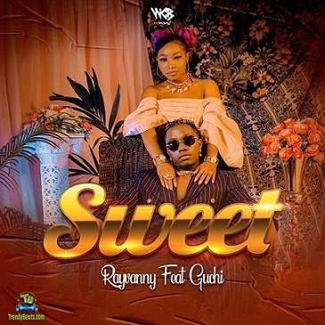 Rayvanny - Sweet (New Song) ft Guchi