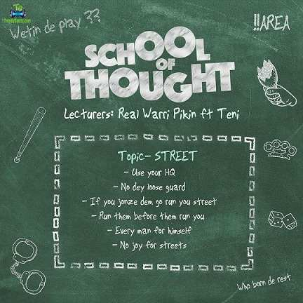 Real Warri Pikin - School Of Thought ft Teni