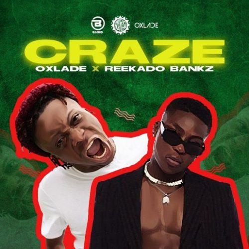 Reekado Banks - Craze ft Oxlade