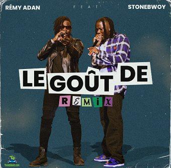 Remy Adan - Le Gout De (Remix) ft Stonebwoy