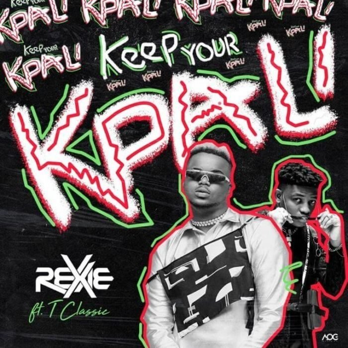 Rexxie - Keep Your Kpali ft T Classic