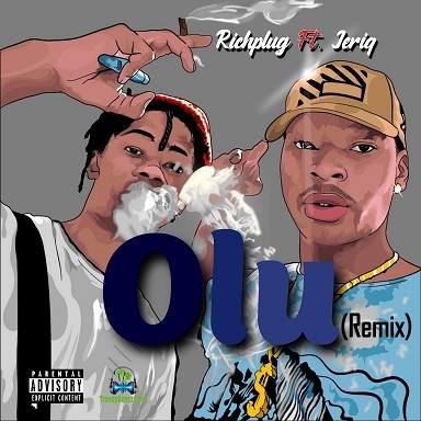 Richplug - Olu (Remix) ft JeriQ
