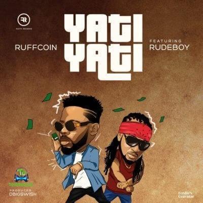 Ruffcoin - Yati Yati ft Rudeboy