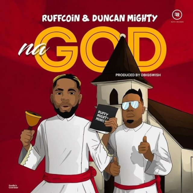 Ruffcoin - Na God ft Duncan Mighty