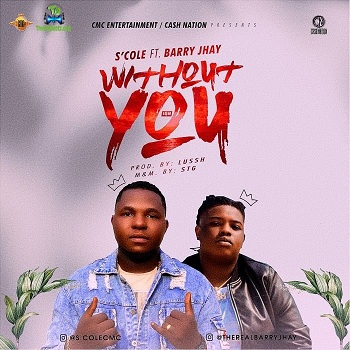 S Cole - Without You ft Barry Jhay