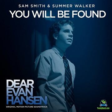 """Sam Smith - You Will Be Found (From The """"Dear Evan Hansen"""" Original Motion Picture Soundtrack) ft Summer Walker"""