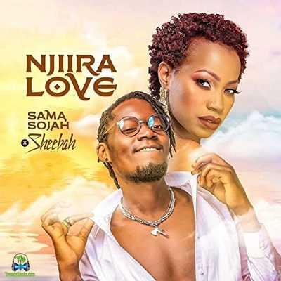 Sama Sojah - Njiira Love ft Sheebah Karungi