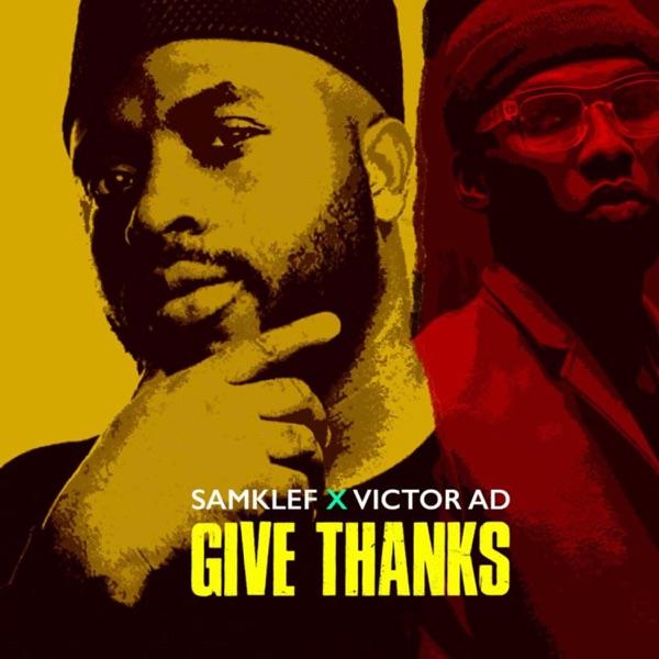 Samklef - Give Thanks ft Victor AD
