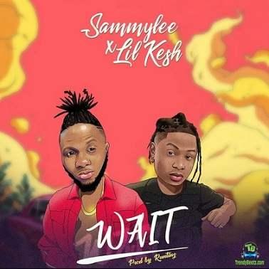 SammyLee - Wait ft Lil Kesh