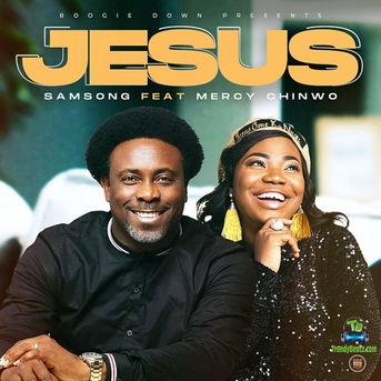 Samsong - Jesus ft Mercy Chinwo