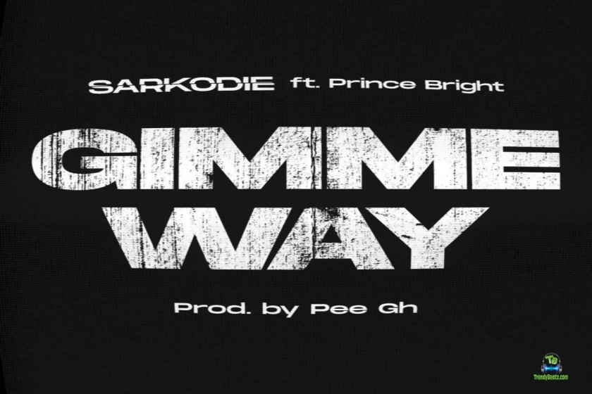 Sarkodie - Gimme Way ft Prince Bright