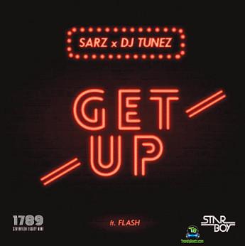 Sarz - Get Up ft Dj Tunez, Flash