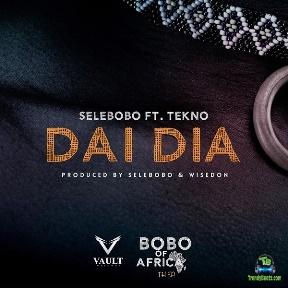 Selebobo - Dai Dia ft Tekno