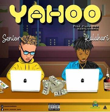 Senior Maintain - Yahoo ft Kalahari