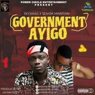 Senior Maintain - Government Ayigo ft Skyswag