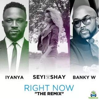 Seyi Shay - Right Now (Remix) ft Iyanya, Banky W
