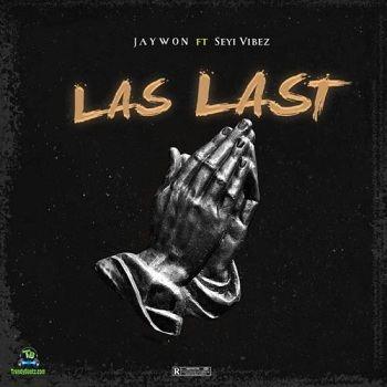 Seyi Vibez - Las Last ft Jaywon