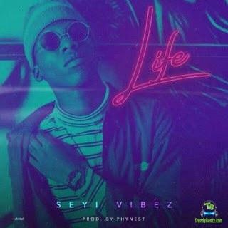 Seyi Vibez - Life