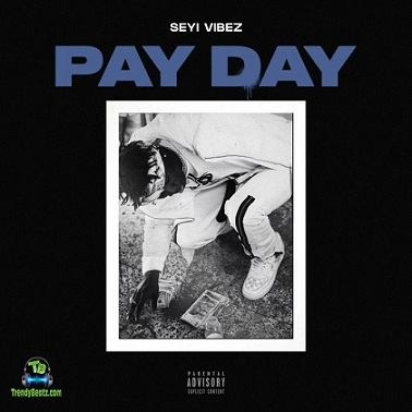 Seyi Vibez - Pay Day