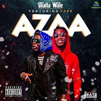 Shatta Wale - Azaa ft Ypee