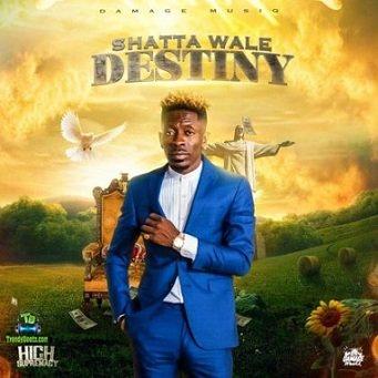 Shatta Wale - Destiny High Supremacy Riddim