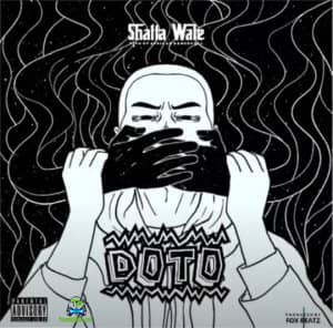 Shatta Wale - Doto (Shut Up)
