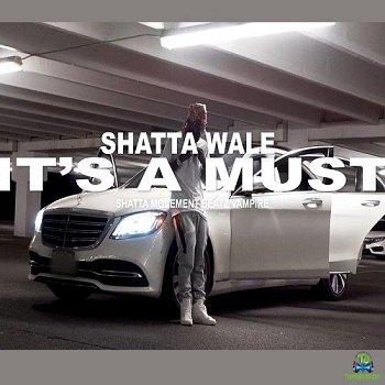 Shatta Wale - It's A Must