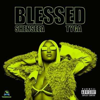 Shenseea - Blessed ft Tyga