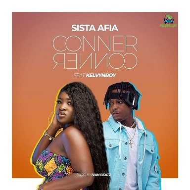 Sista Afia - Conner Conner ft Kelvyn Boy